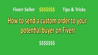 How to send a custom offer to your buyer on Fiverr $$ - Send a custom order - Fiverr Seller Tips