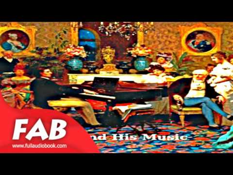 Chopin the Man and His Music Full Audiobook by James HUNEKER by *Non-fiction Audiobook