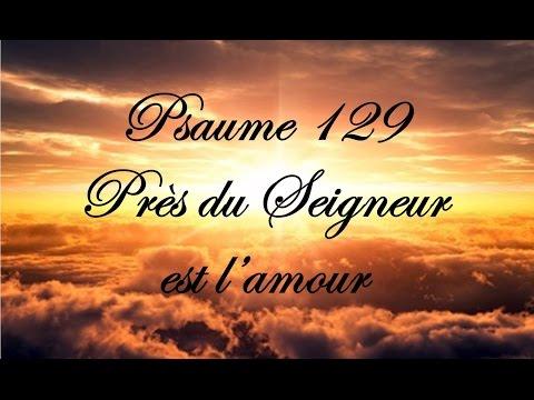 Psaume 129 - Près du Seigneur est l'amour