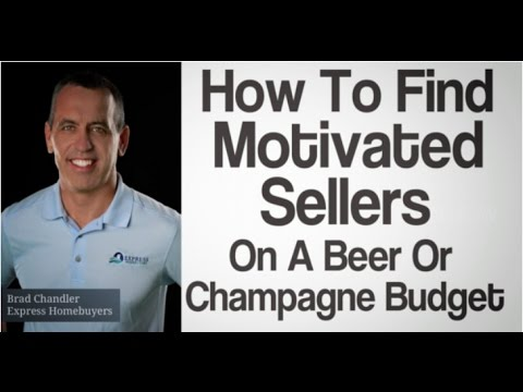 How To Find Motivated Sellers On A Beer Or Champagne Budget