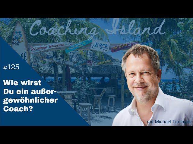 CoachingIsland#125: Wie wirst Du ein außergewöhnlicher Coach?