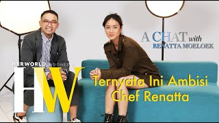 Chef Renatta Punya Ambisi Ini - A Chat With Her World Indonesia