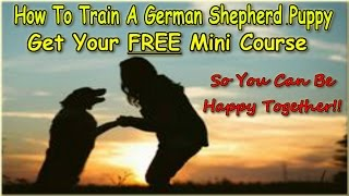 ▶▶ How To Train A German Shepherd Puppy ▶download Now!◀ Free Training Mini Course :))))))