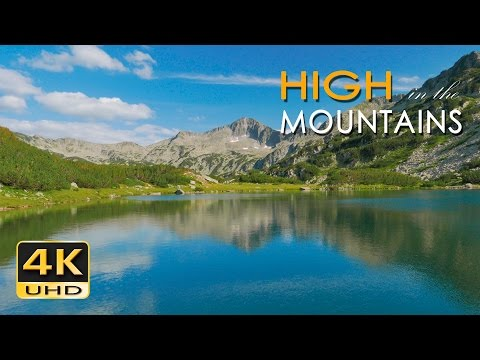 4K High Mountains - Beautiful Nature Video & Relaxing Natural Sounds  - Ultra HD - 2160p