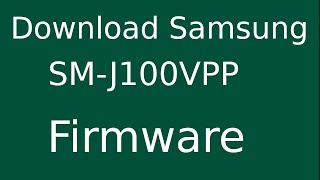 How To Download Samsung Galaxy J1 (Verizon) SM-J100VPP Stock Firmware (Flash File) For Update Device