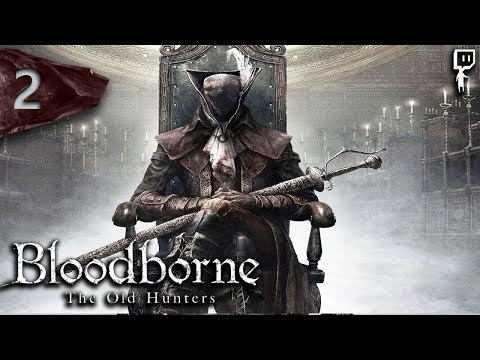 Let's Play ► The Old Hunters Bloodborne DLC [Blind] - Part 2 - Vicar Burns [Twitch]