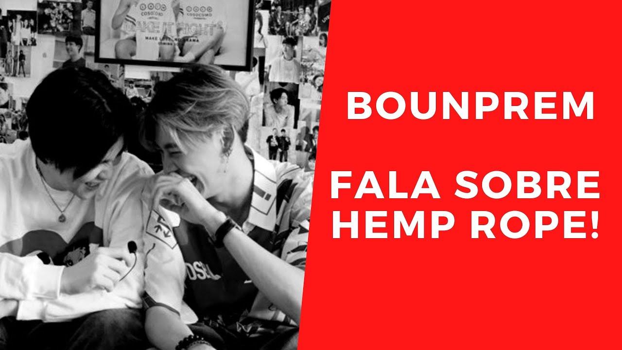 BounPrem fala sobre Hemp Rope!