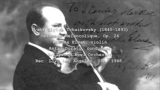 Mischa Elman plays Tchaikovsky Serenade Melancolique (1948)