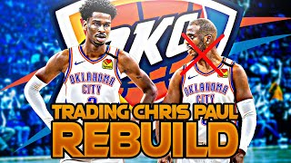 TRADING CHRIS PAUL THUNDER REBUILD! (NBA 2K20)