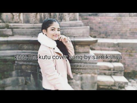 Kutu Ma Kutu- Samikshya Basnet Cover Song