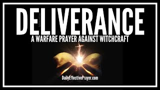 Prayer For Deliverance From Witchcraft - Break The Chains