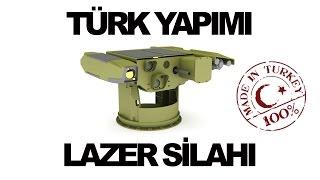 TÜRK YAPIMI LAZER SİLAHI - Turkish Made Laser Weapon System