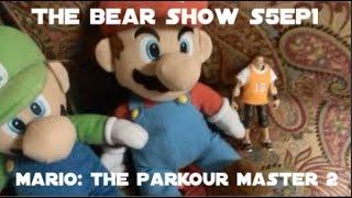 """The Bear Show S5EP1 """"Mario: The Parkour Master 2"""""""