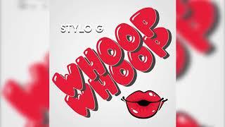 Stylo G - Whoop Whoop