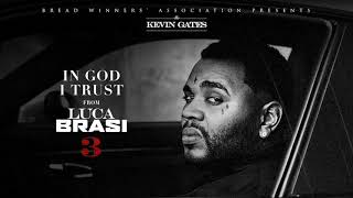 Kevin Gates - In God I Trust [ Audio]