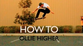vuclip HOW TO OLLIE HIGHER THE EASIEST WAY TUTORIAL