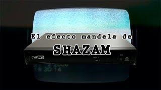El Efecto Mandela de la película de Shazam