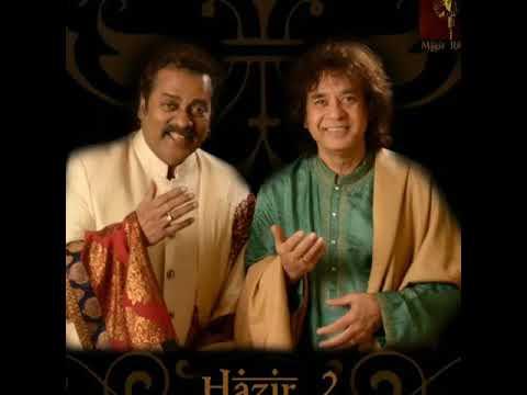 Nisha (Hazir 2) - Hariharan & Ustad Zakir Hussain