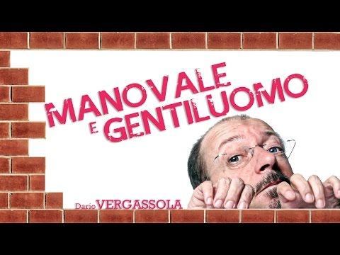 Dario Vergassola | Manovale e Gentiluomo
