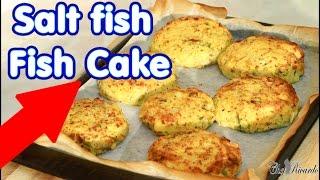 Salt fish - Fish Cake !!!!
