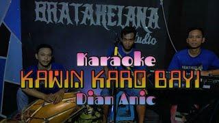 Download KAWIN KARO BAYI KARAOKE KENDANG RAMPAK VERSION (Dian Anic)