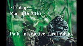5/18/18 Daily Interactive Tarot Advice