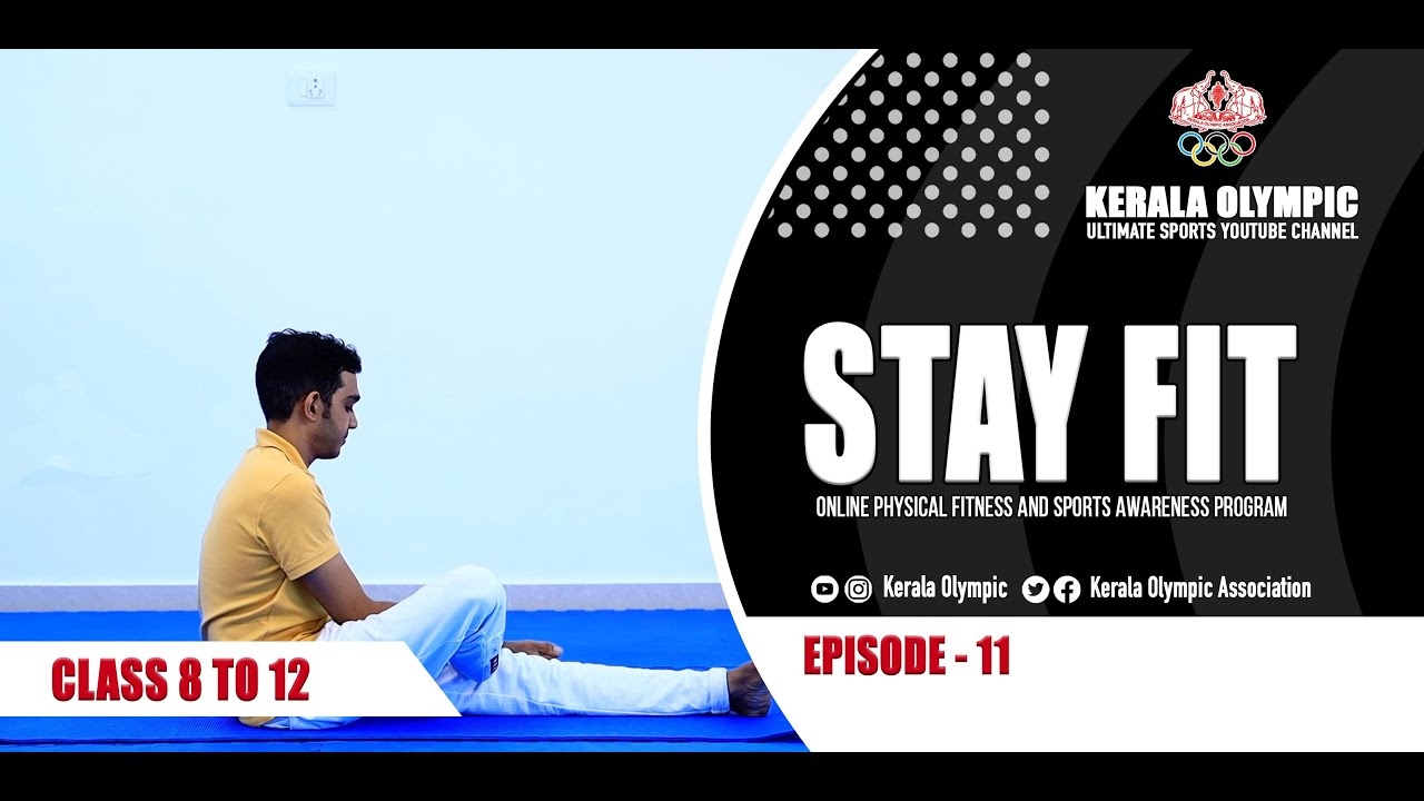 Stay Fit | Kerala Olympic | Class 8 to 12 | Episode - 11