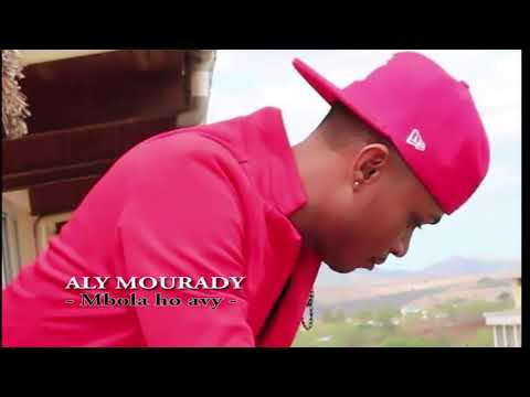 ALY MOURADY - Mbaola ho avy (DJ MAX 100% Nvt) AUDIO GASY 2019