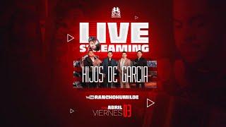 Rancho Humilde Live Con Los Hijos De Garcia