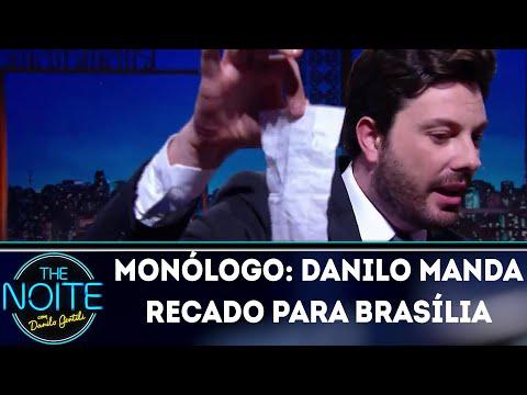 Monólogo: Danilo manda recado para Brasília | The Noite (15/03/18)