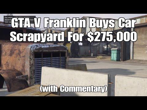 133) GTA V Franklin Buys Car Scrapyard For $275,000 (+ Commentary).