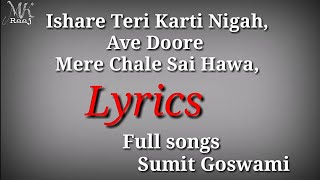 Ishare Teri Karti Nigah Lyrics | Feelings love | Sumit Goswami | Khatri | Sony Music India | Mk Raaj