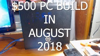 $500 PC BUILD AUGUST 2018 // DOOM//FORTNITE//VELOCIDRONE//DRL
