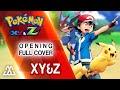 Pokémon XYZ Opening - XY&Z Full English Cover