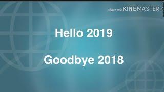 Hello 2019 and Goodbye 2018