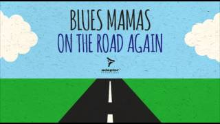 Blues Mamas_On The Road Again (Original Radio Edit)
