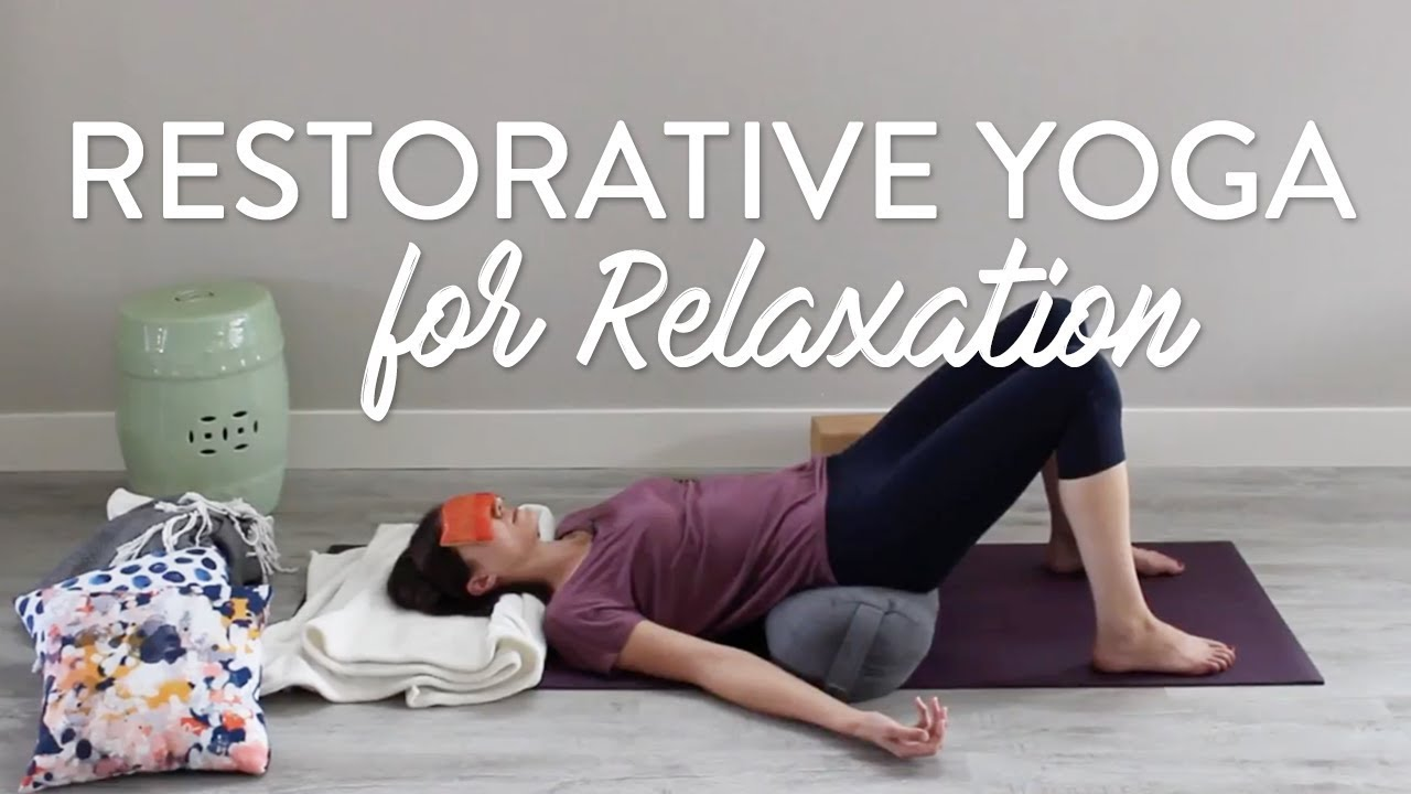 Restorative Yoga Poses You Tube