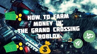 HOW TO FARM MONEY IN: THE GRAND CROSSING - ROBLOX