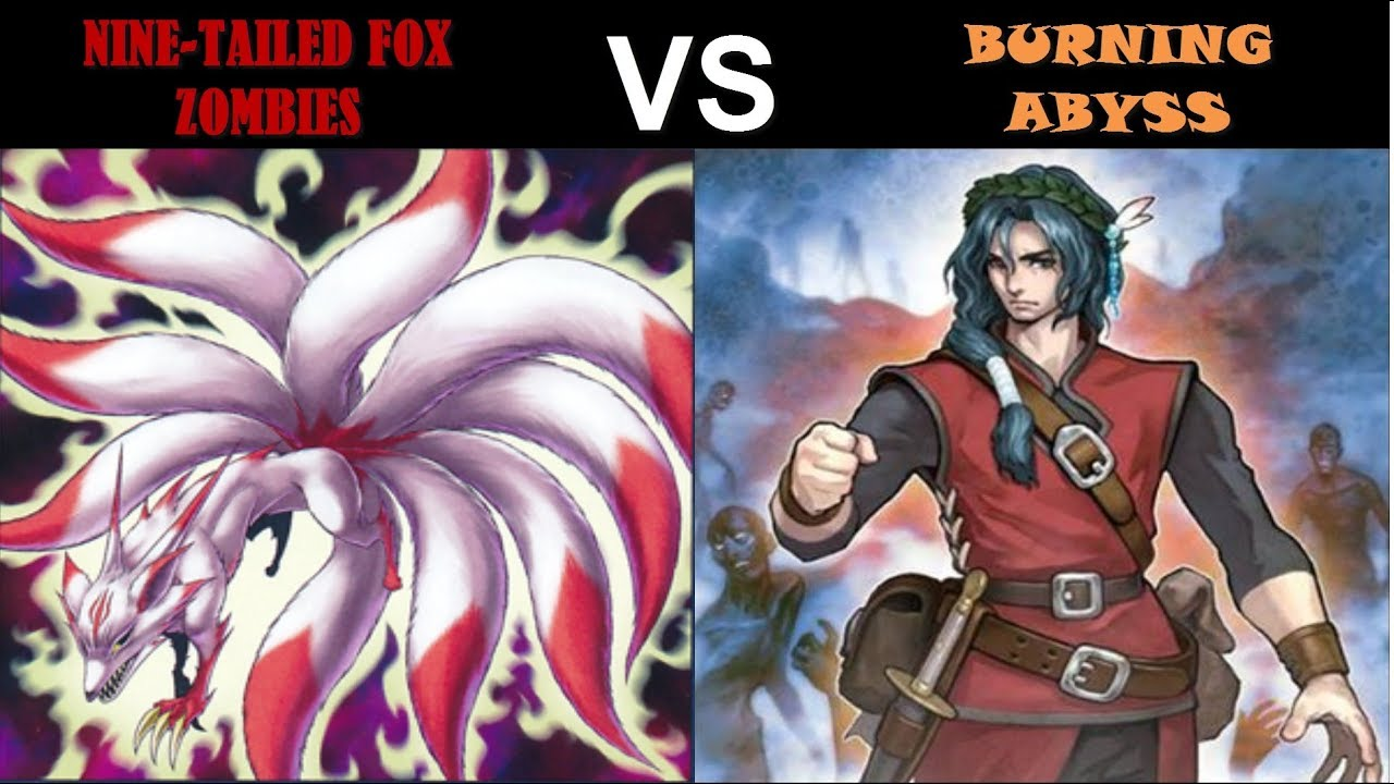 YuGiOh Duel - Nine-Tailed Fox Zombies vs Burning Abyss