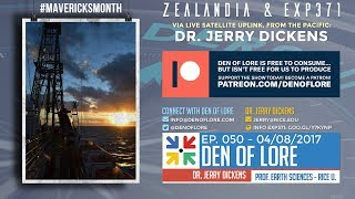 EP. 050 - Zealandia & EXP. 371 w/ Dr. Jerry Dickens (Via Satellite aboard the JOIDES Resolution)