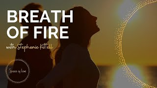 TIBETAN BREATH OF FIRE Practice w/ Space of Love Co-Founder, Stephanie Kittell