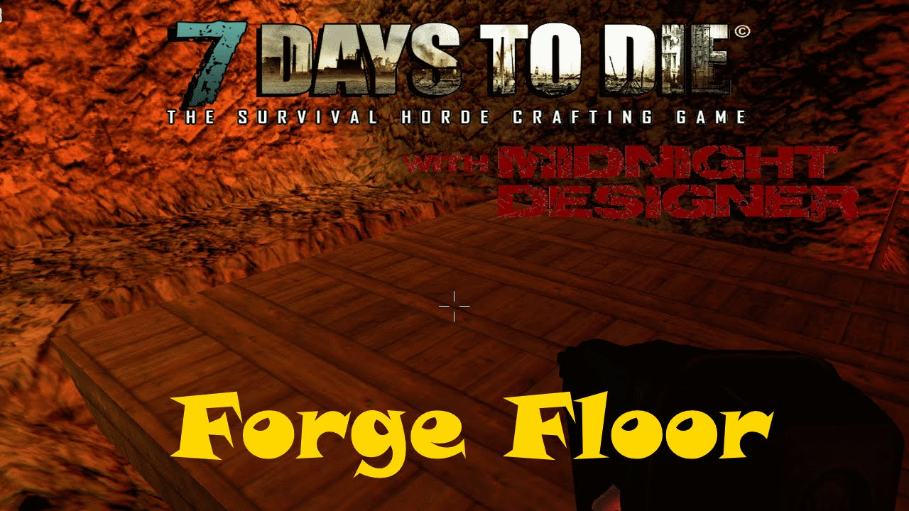 E46 7 days to die alpha 11 forge floor youtube for Wood floor 7 days to die