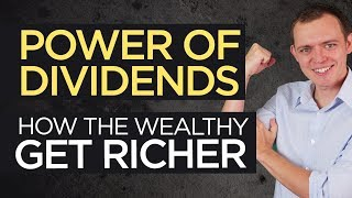 Power of Investing in Dividend Stocks: Wealthy Get Richer