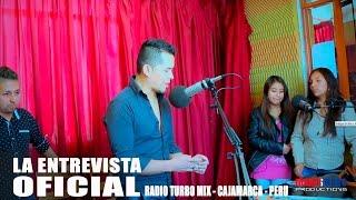 SUPER FUEGO LA ENTREVISTA EN RADIO TURBO MIX CAJAMARCA PERU JULIO 2016 JUANESMUSIC OFICIAL