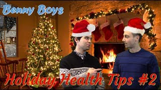 OCI  Benny Boys Holiday Health Tips Part 2