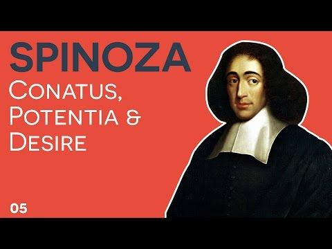 Spinoza - 05 - Conatus, Potentia and Desire