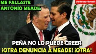 Peña Nieto No lo puede creer ¡José Antonio Meade recibe otra denuncia! - Campechaneando