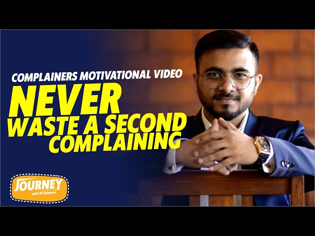 Never Waste A Second Complaining   Complainers Motivational Video    RJ Solomon    Radio Angelos