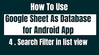 How to Use Google Sheet As Database for android App. Search Operation | List View | Filter