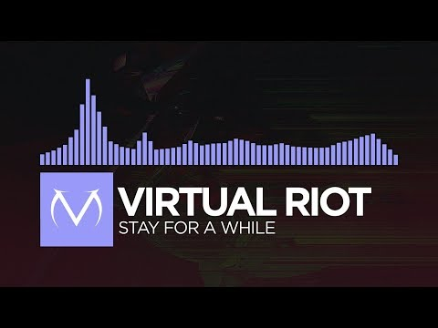 [Future Bass] - Virtual Riot - Stay For A While [Free Download]